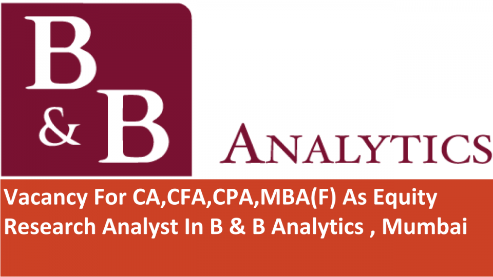Vacancy For CA,CFA,CPA,MBA(F) As Equity Research Analyst In