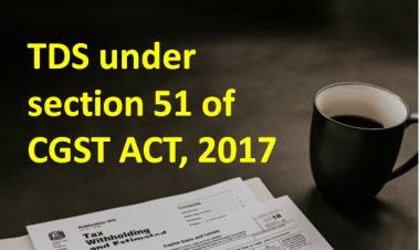 TDS under section 51 of CGST ACT, 2017