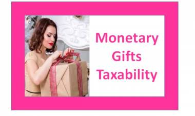 Tax on Monetary Gifts – Applicability & Exemptions
