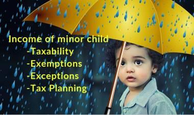 Taxability of Income of Minor