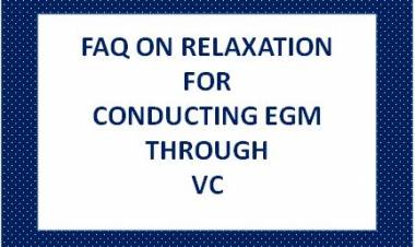 FAQ ON MCA RELAXATION FOR CONDUCTING EGM THROUGH VIDEO CONFERENCING OR OTHER AUDIO VISUAL MEANS
