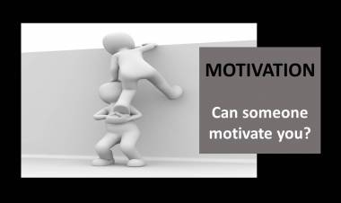 Motivation - Can someone motivate you?