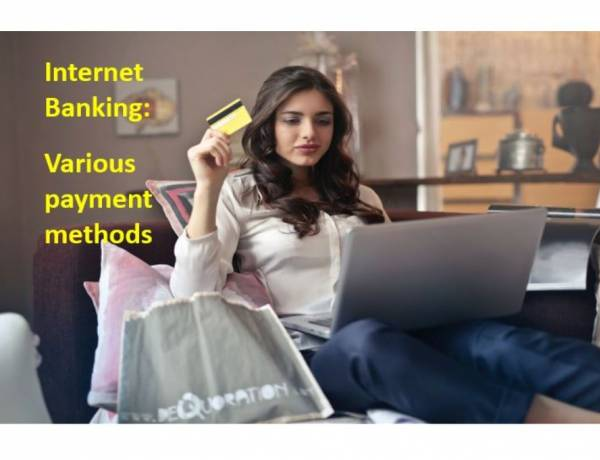 Internet Banking:  Various payment methods available for online payments