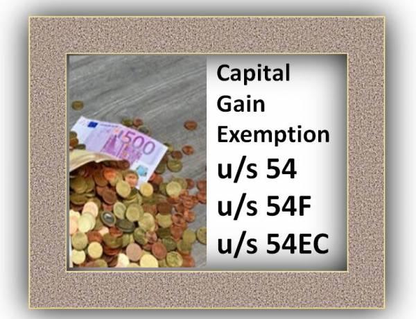 Capital Gain Exemption u/s 54, 54F & 54EC