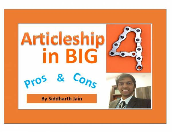 Articleship in Big4 -Pros & Cons by Siddharth Jain