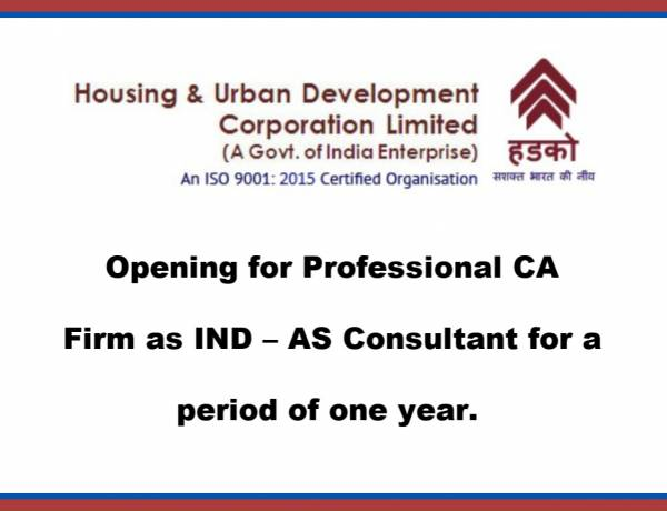 Opening for Professional CA Firm as IND – AS Consultant for a period of one year