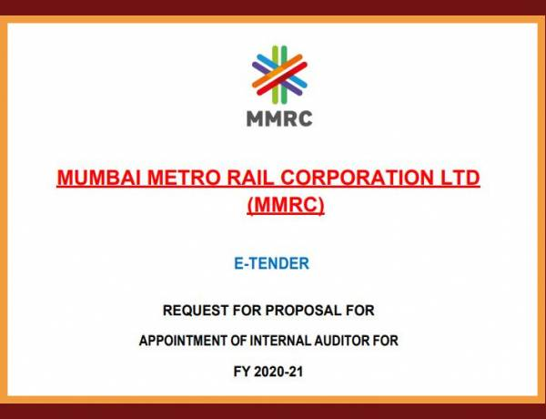 PROPOSAL FOR APPOINTMENT OF INTERNAL AUDITOR FOR FY 2020-21 FOR MUMBAI METRO RAIL CORPORATION LIMITED (MMRC)