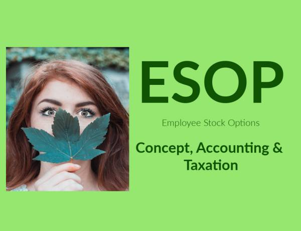 ESOPs Compliance, Accounting & Taxation