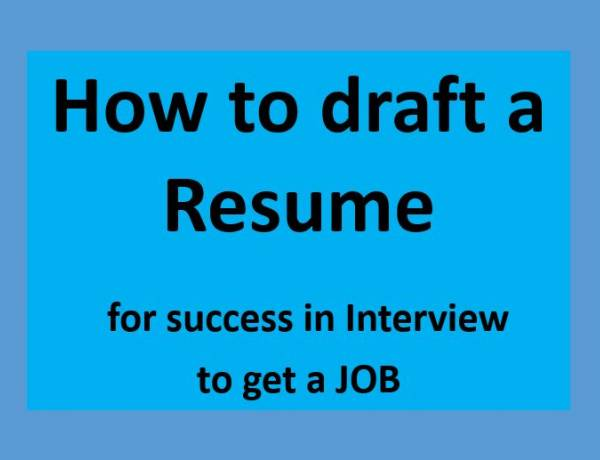 How to Draft a resume for success in Interview to get a job
