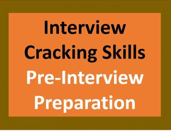 Interview Cracking Skills - Pre-Interview preparation