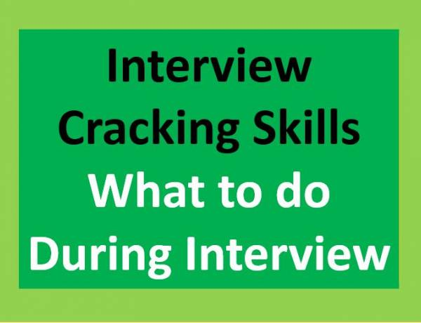 During Interview what to do - to crack the interview successfully